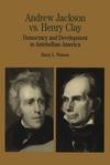 Andrew Jackson vs. Henry Clay