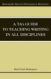 A TA's Guide to Teaching Writing in All Disciplines