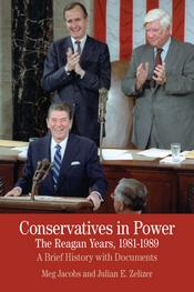 Conservatives in Power: The Reagan Years, 1981-1989