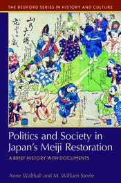 Politics and Society in Japan's Meiji Restoration
