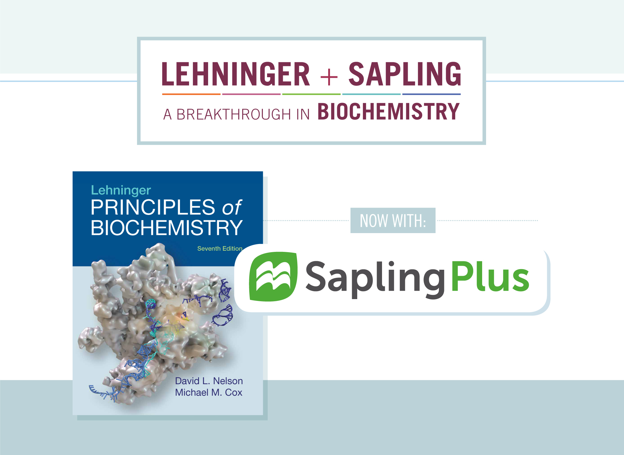 A SaplingPlus package, including a picture of the cover of 'Lehninger Principles of Biochemistry, seventh edition' and a heading which says, 'Lehninger + Sapling, a breakthrough in biochemistry, now with SaplingPlus.'