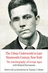 The Urban Underworld in Late Nineteenth-Century New York: The Autobiography of George Appo