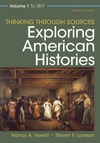 Thinking Through Sources for Exploring American Histories Volume 1