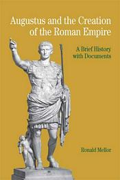 Augustus and the Creation of the Roman Empire