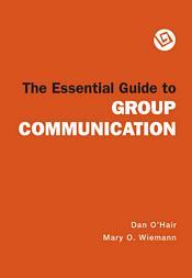 The Essential Guide to Group Communication
