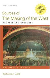 Sources of The Making of the West, Volume II: Since 1500