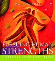 Pursuing Human Strengths
