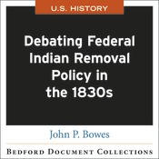 CP BDC Debating Federal Indian Removal Policy in the 1830s-U.S