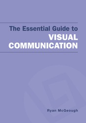 The Essential Guide to Visual Communication