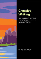 Creative Writing: An Introduction to Poetry and Fiction
