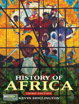 History of Africa by Kevin Shillington - Third Edition, 2012 from Macmillan Student Store