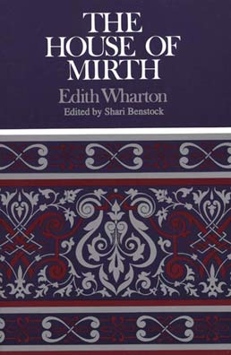 House of Mirth by Edith Wharton, Edited by Shari Benstock - First Edition, 1994 from Macmillan Student Store