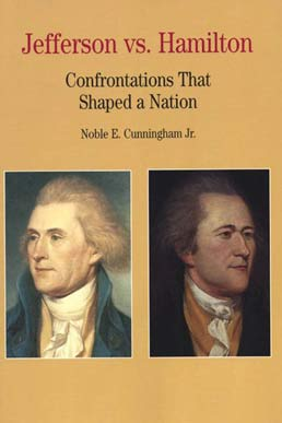 Jefferson vs. Hamilton by Noble E. Cunningham, Jr. - First Edition, 2000 from Macmillan Student Store
