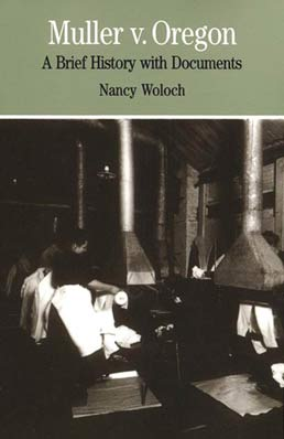 Muller v. Oregon by Nancy Woloch - First Edition, 1996 from Macmillan Student Store