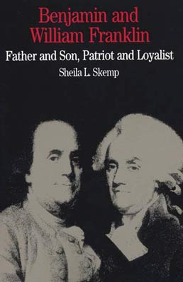 Benjamin and William Franklin by Sheila L. Skemp - First Edition, 1994 from Macmillan Student Store