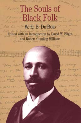 Souls of Black Folk by W.E.B. DuBois, Edited by David W. Blight and Robert Gooding-Williams - First Edition, 1997 from Macmillan Student Store