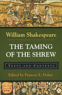 Taming of the Shrew by William Shakespeare, Edited by Frances E. Dolan - First Edition, 1996 from Macmillan Student Store