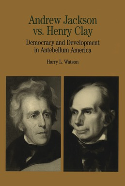 Andrew Jackson vs. Henry Clay by Harry L. Watson - First Edition, 1998 from Macmillan Student Store