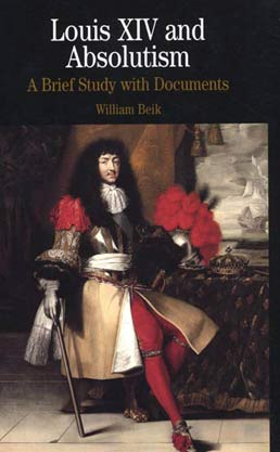 Louis XIV and Absolutism by William Beik - First Edition, 2000 from Macmillan Student Store