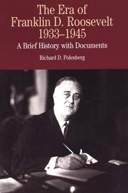 Era of Franklin D. Roosevelt, 1933-1945 by Richard D. Polenberg - First Edition, 2000 from Macmillan Student Store
