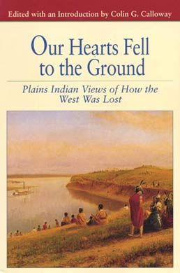 Our Hearts Fell to the Ground by Colin G. Calloway - First Edition, 1996 from Macmillan Student Store