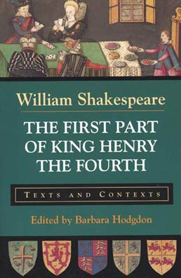 The First Part of King Henry the Fourth by William Shakespeare; Edited by Barbara Hodgdon - First Edition, 1997 from Macmillan Student Store