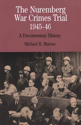 Nuremberg War Crimes Trial, 1945-46 by Michael R. Marrus - First Edition, 1997 from Macmillan Student Store