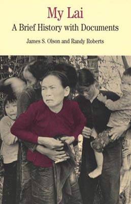 My Lai by James S. Olson; Randy Roberts - First Edition, 1998 from Macmillan Student Store