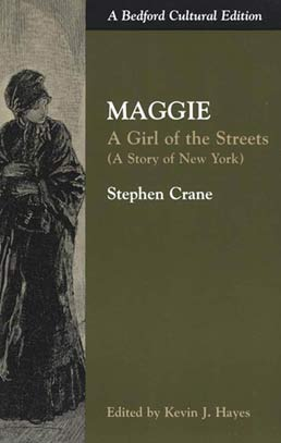 Maggie by Stephen Crane, Edited by Kevin J. Hayes - First Edition, 1999 from Macmillan Student Store