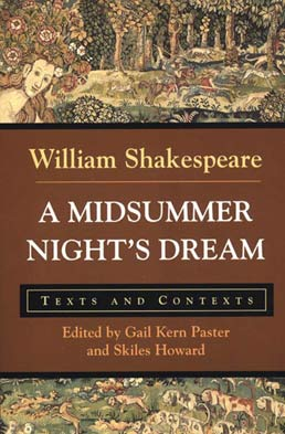 Midsummer Night's Dream by William Shakespeare; Edited by Gail Kern Paster and Skiles Howard - First Edition, 1999 from Macmillan Student Store