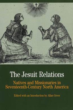 The Jesuit Relations by Allan Greer - First Edition, 2000 from Macmillan Student Store