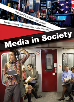 Media in Society by Richard Campbell; Joli Jensen; Douglas Gomery; Bettina G. Fabos; Julie Frechette - First Edition, 2014 from Macmillan Student Store
