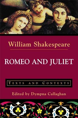 Romeo and Juliet by William Shakespeare, Edited by Dympna Callaghan - First Edition, 2003 from Macmillan Student Store