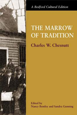 Marrow of Tradition by Charles W. Chesnutt, Edited by Nancy Bentely and Sandra Gunning - First Edition, 2002 from Macmillan Student Store