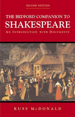 The Bedford Companion to Shakespeare by Russ McDonald - Second Edition, 2001 from Macmillan Student Store