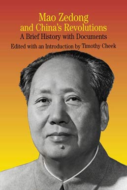 Mao Zedong and China's Revolutions by Timothy Cheek - First Edition, 2002 from Macmillan Student Store