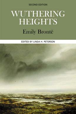 Wuthering Heights by Emily Bronte, Edited by Linda H. Peterson - Second Edition, 2003 from Macmillan Student Store