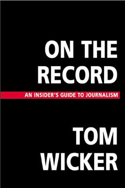On the Record by Tom Wicker - First Edition, 2002 from Macmillan Student Store