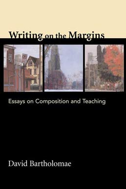 Writing on the Margins by David Bartholomae - First Edition, 2005 from Macmillan Student Store