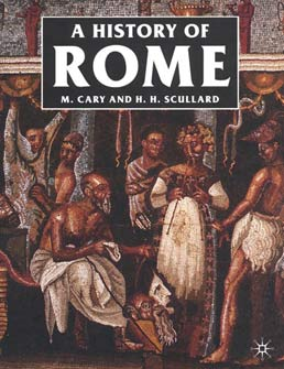 History of Rome by M. Cary, H. H. Scullard - Third Edition, 1976 from Macmillan Student Store