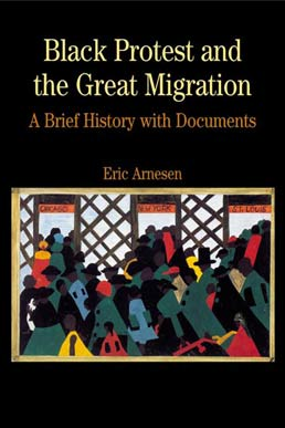 Black Protest and the Great Migration by Eric Arnesen - First Edition, 2003 from Macmillan Student Store