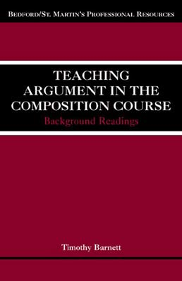 Teaching Argument in the Composition Course by Timothy Barnett - First Edition, 2002 from Macmillan Student Store