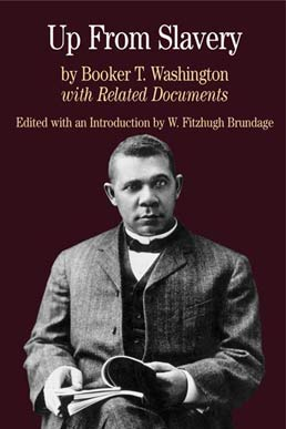 Up from Slavery by Booker T. Washington; Edited by W. Fitzhugh Brundage - First Edition, 2003 from Macmillan Student Store