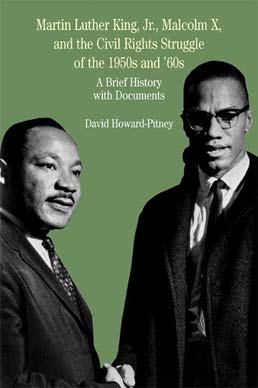 Martin Luther King, Jr., Malcolm X, and the Civil Rights Struggle of the 1950s and 1960s by David Howard-Pitney - First Edition, 2004 from Macmillan Student Store