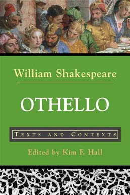 Othello by William Shakespeare; Edited by Kim Hall - First Edition, 2007 from Macmillan Student Store