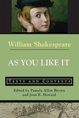 As You Like It: Texts and Contexts by William Shakespeare; Jean Howard; Pamela Allen Brown - First Edition, 2014 from Macmillan Student Store