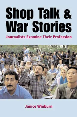 Shop Talk and War Stories by Janice Winburn - First Edition, 2003 from Macmillan Student Store