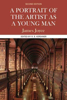 A Portrait of the Artist as a Young Man by James Joyce; Edited by R. B. Kershner - Second Edition, 2006 from Macmillan Student Store