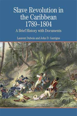 Slave Revolution in the Caribbean, 1789-1804 by Laurent Dubois, John D. Garrigus - First Edition, 2006 from Macmillan Student Store