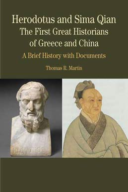 Herodotus and Sima Qian: The First Great Historians of Greece and China by Thomas R. Martin - First Edition, 2010 from Macmillan Student Store